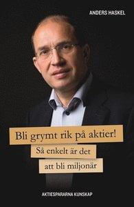 Bli grymt rik på aktier - Anders Haskel