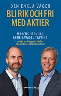 Den enkla vägen, Bli rik och fri med aktier - Marcus Hernhag och Arne Talving