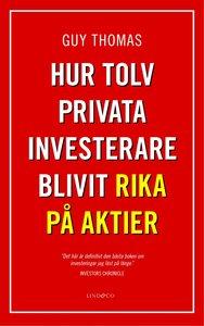 Hur tolv privata investerare blivit rika på aktier - Guy Thomas